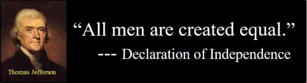 """All Men Are Created Equal,"""" Really?"""